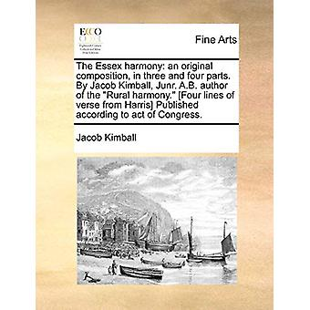 The Essex Harmony - An Original Composition - in Three and Four Parts.