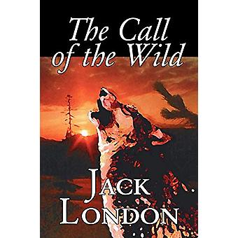 The Call of the Wild by Jack London - 9781598185331 Book
