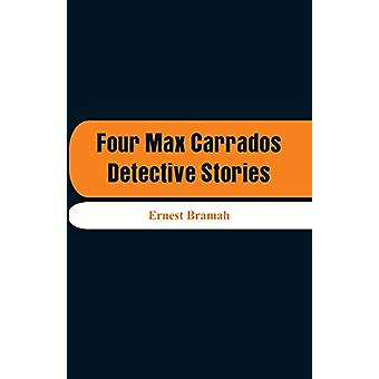 Four Max Carrados Detective Stories by Ernest Bramah - 9789353291679