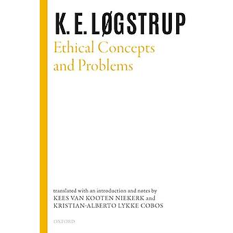 Ethical Concepts and Problems by Knud Ejler Logstrup