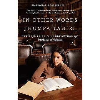 Met andere woorden door Jhumpa Lahiri & vertaald door Ann Goldstein