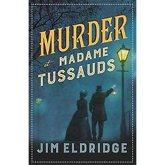 Murder at Madame Tussauds Museum Mysteries Museum Mysteries 6