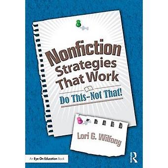 Nonfiction strategier som fungerar inte detinte att av Lori G Wilfong