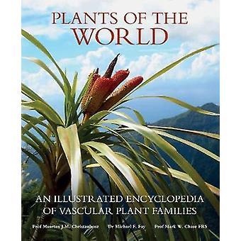 Plants of the World by Mr Maarten J. M. ChristenhuszProf Michael F FayMr Mark W Chase