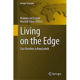 Living on the Edge Char Boers i Bangladesh av Redigerad av Mohammad Zaman & Redigerad av Mustafa Alam