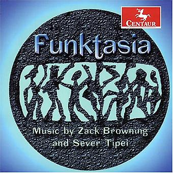 Z. Browning - Funktasia: Music by Zack Browning and Sever Tipei [CD] USA import