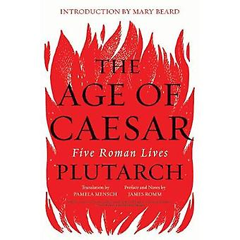 The Age of Caesar - Five Roman Lives by Plutarch - 9780393355529 Book