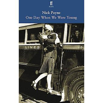 One Day When We Were Young by Nick Payne - 9780571283958 Book