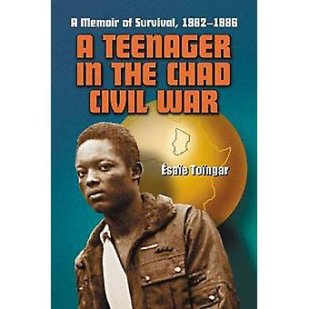 Un adolescente nella guerra civile Chad - un libro di memorie di sopravvivenza - 1982-1986 da
