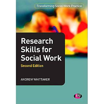 Research Skills for Social Work (2nd Revised edition) by Andrew Whitt
