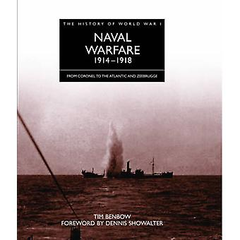 The History of World War I - Naval Warfare 1914 - 1918 - From Coronel t
