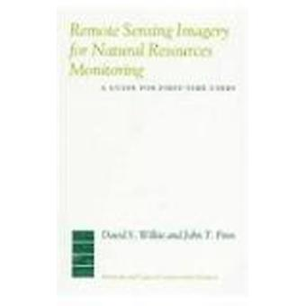 Remote Sensing Imagery for Natural Resource Monitoring - a Guide for F