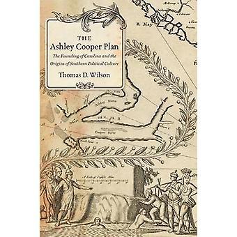 Ashley Cooper planen - opprettelsen av Carolina og opprinnelsen til S