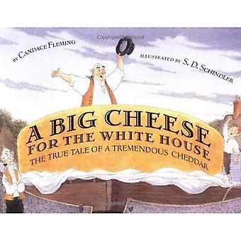 Un queso grande de la casa blanca: la historia verdadera de un enorme queso Cheddar