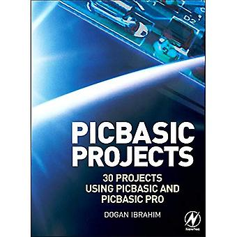 PIC Basic Projects: 30 Projects using PIC BASIC and PIC BASIC PRO: 30 Projects Using PIC Basic and PIC Basic PRO