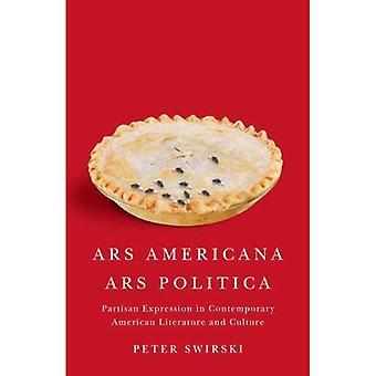 ARS-Americana, ARS Politica: Partisan Ausdruck in der zeitgenössischen amerikanischen Literatur und Kultur