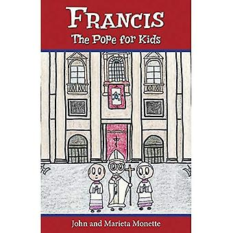Francis: The Pope for Kids