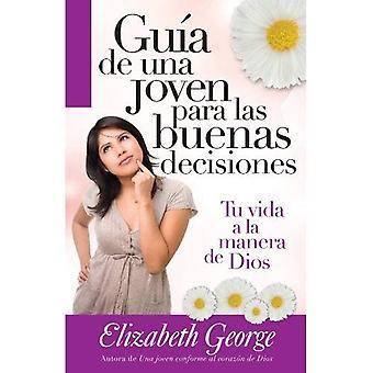 Guia de una Joven Para las Buenas Decisiones = A Young Woman's Guide to Making Right Choises