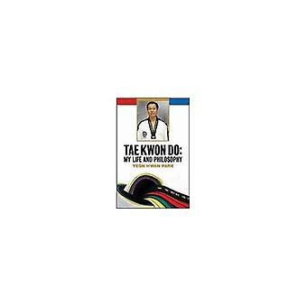 Tae Kwon Do: Mitt liv och filosofi