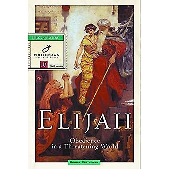 Elijah: Obedience in a Threatening World (Fisherman Bible Studyguides)