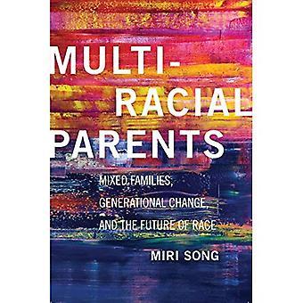 Les Parents multiraciales: Familles mixtes, changement de génération et l'avenir de la Race