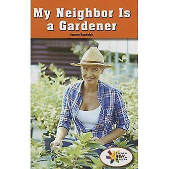 Mon voisin est un jardinier (lecteurs de Rosen Real: tige et Collection de vapeur)