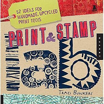 Trycka och stämpla Lab: 52 idéer för handgjorda, Upcycled Print verktyg