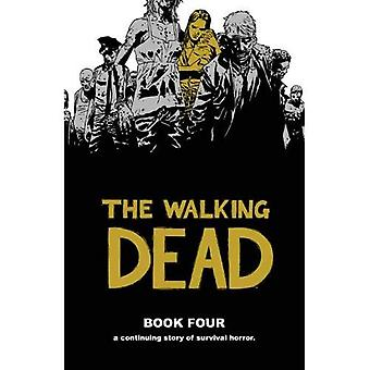 The Walking Dead Volume 4 HC: v. 4 (Walking Dead (Image Comics))