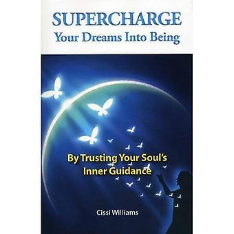 Boostez vos rêves en étant: Confiance en Guidance intérieure de votre âme