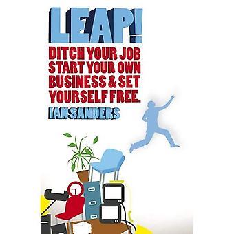 Bond!: abandonner votre emploi, démarrer votre propre entreprise & fixez-vous gratuit