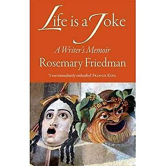 Life Is a Joke: A Writer's Memoir