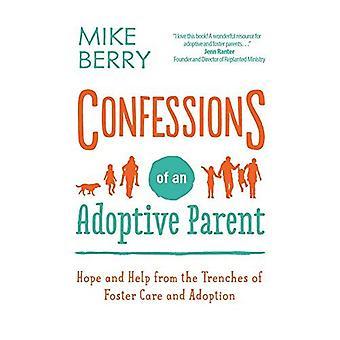 Bekentenissen van een adoptief ouder: hoop en hulp van de loopgraven van pleegzorg en adoptie