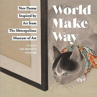 Wereld Make Way: Nieuwe gedichten geïnspireerd door de kunst van het Metropolitan Museum