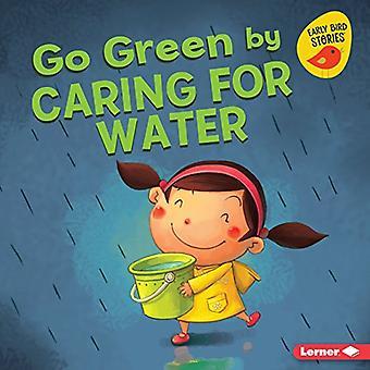 Go Green huolehtiminen vettä (Go Green (Early Bird Stories (TM)))