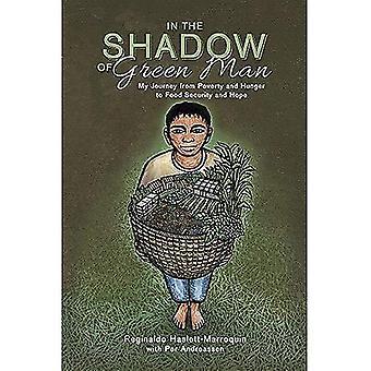 In de schaduw van de groene Man: mijn reis van armoede en honger naar voedselzekerheid en hoop