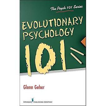 Evolutionary Psychology 101 by Geher & Glenn