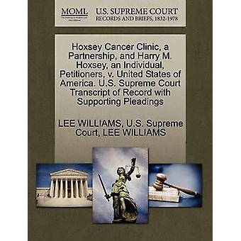 Hoxsey cancerklinik ett partnerskap och Harry M. Hoxsey en enskilda framställarna v. Sverige. US Supreme Court avskrift av posten med stödjande yrkats av WILLIAMS & LEE