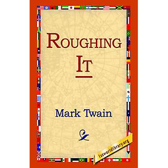 Roughing It by Twain & Mark