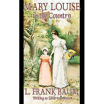 Mary Louise in the Country by L. Frank Baum Juvenile Fiction by Baum & L. Frank