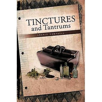Tinctures and Tantrums by Campbell & Laurie