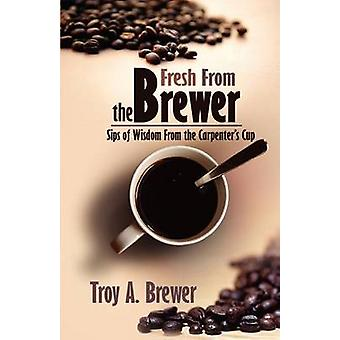 Fresh From The Brewer by Brewer & Troy