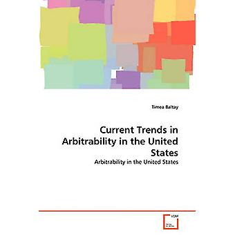 Current Trends in Arbitrability in the United States by Baltay & Timea