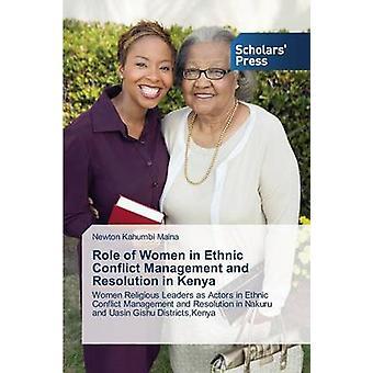 Rolle der Frauen in ethnischen Konfliktbewältigung und Konfliktlösung in Kenia durch Kahumbi Maina Newton