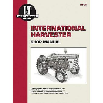 International Harvester (Farmall) Shop Manual: Models 460, 560, 606, 660, 2606 (I & T Shop Service)