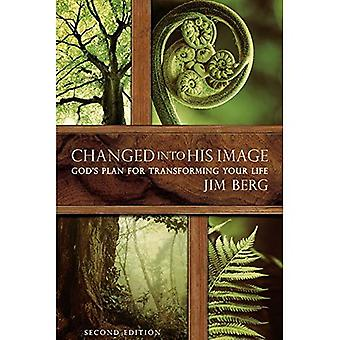 Changed Into His Image: God's Plan for Transforming� Your Life
