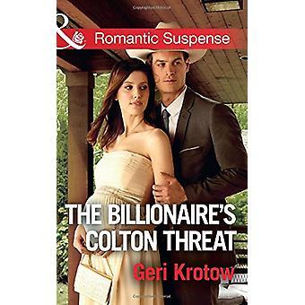 Der Milliardär Colton Bedrohung (Mills & Boon romantische Spannung)