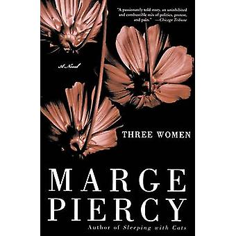 Three Women by Marge Piercy - 9780060937027 Book