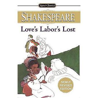 Love's Labor's Lost by Shakespeare William - 9780451529503 Book