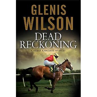 Dead Reckoning - A Contemporary Horse Racing Mystery by Glenis Wilson