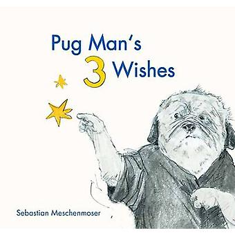 Pug Man's 3 Wishes by Sebastian Meschenmoser - 9780735842618 Book
